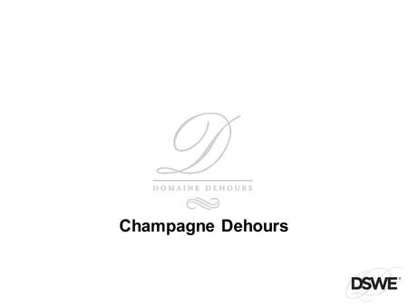 Champagne Dehours.