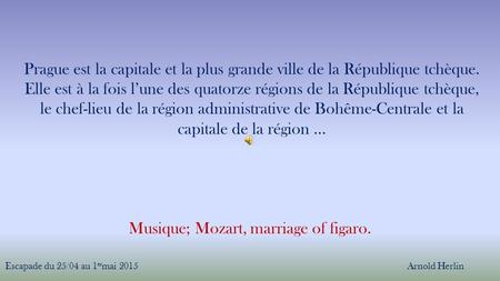 Musique; Mozart, marriage of figaro.