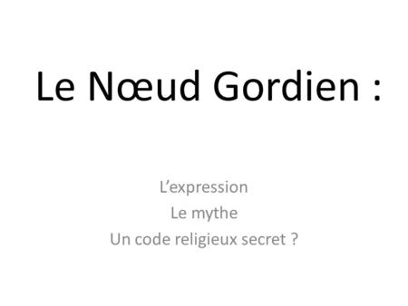 L'expression Le mythe Un code religieux secret ?