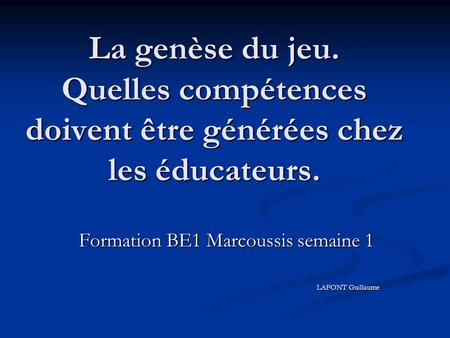 Formation BE1 Marcoussis semaine 1 LAFONT Guillaume