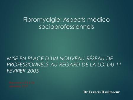 Fibromyalgie: Aspects médico socioprofessionnels
