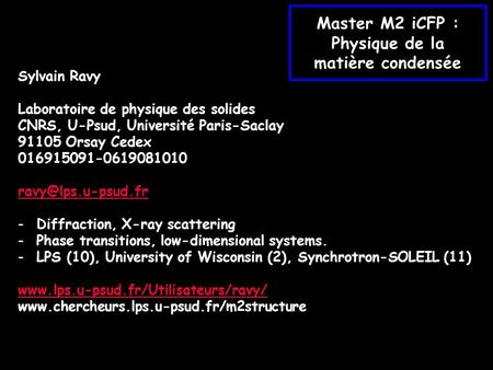 Sylvain Ravy Laboratoire de physique des solides CNRS, U-Psud, Université Paris-Saclay 91105 Orsay Cedex 016915091-0619081010 -Diffraction,