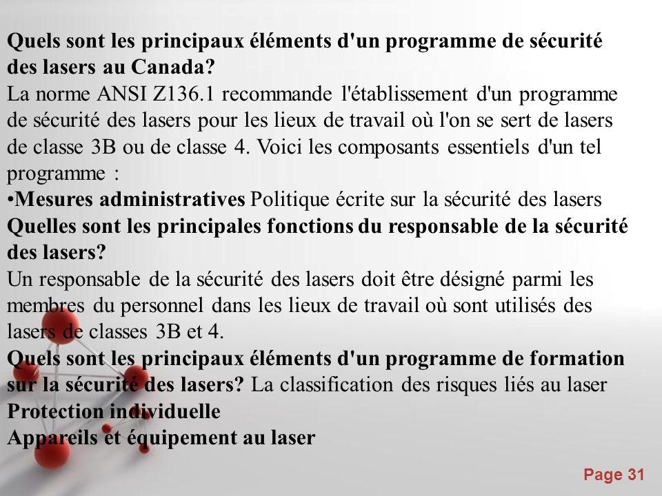 Powerpoint Templates Page 32 Au Canada, la norme CAN/CSA-Z386-08 Laser Safety in Health Care Facilities, préparée par l'Association canadienne de normalisation (CSA), doit être appliquée.