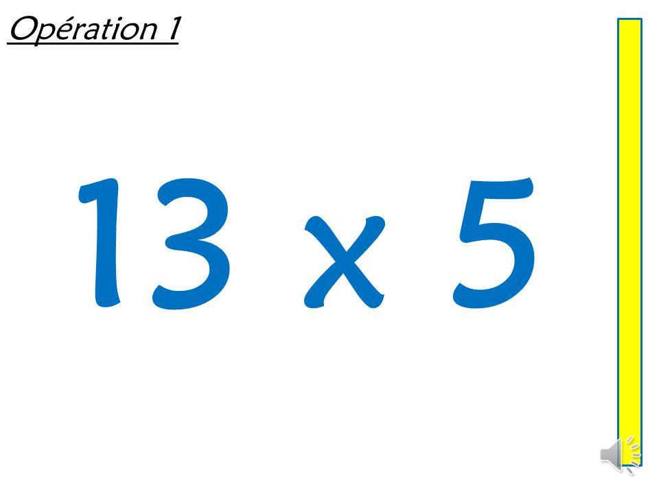 Opération 1 13 x 5