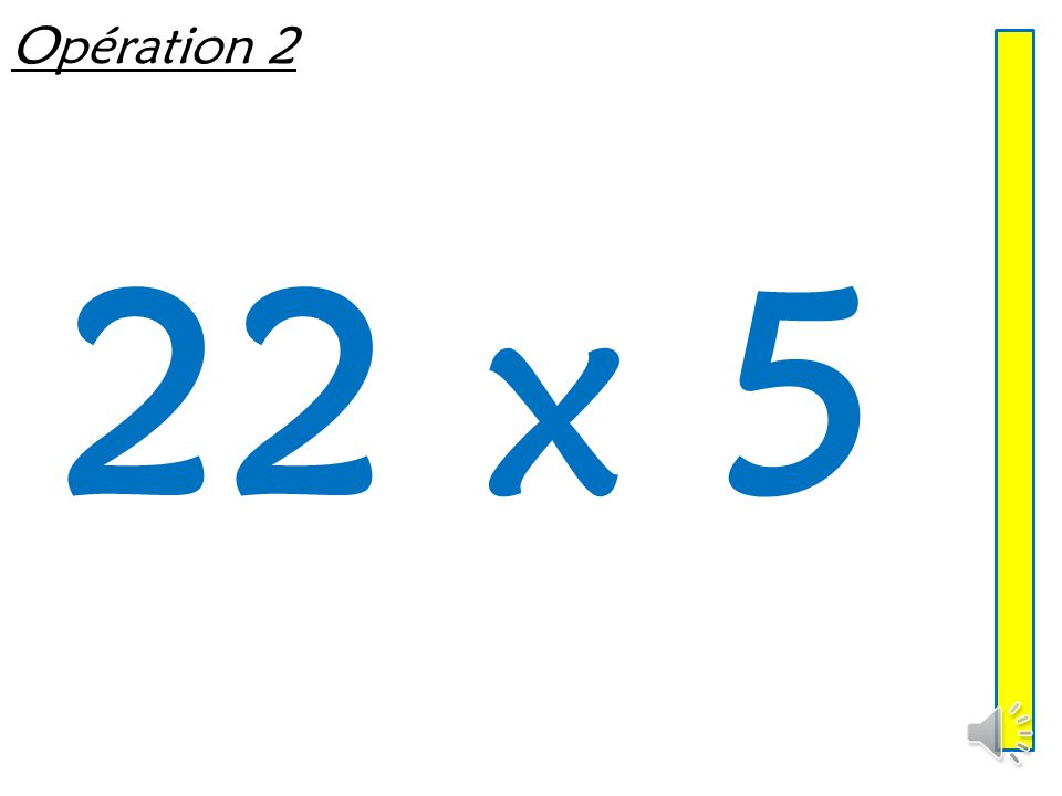Opération 2 22 x 5