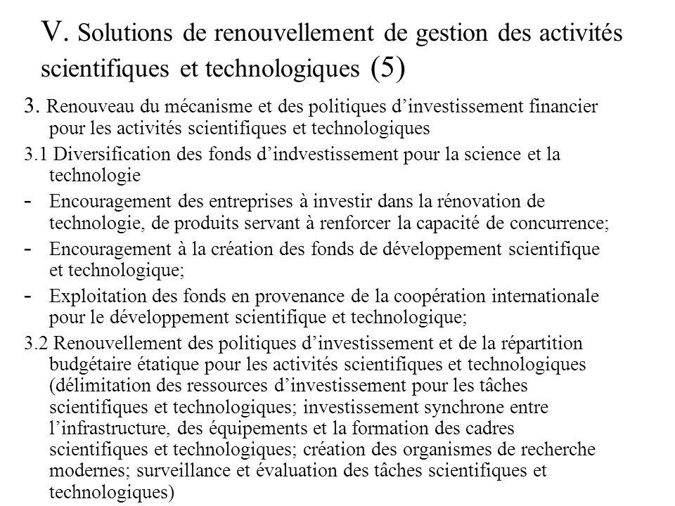 V.Solutions de renouvellement de gestion des activités scientifiques et technologiques (6) 3.