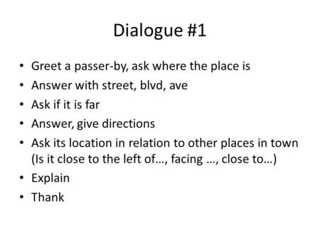 Dialogue #1 Greet a passer-by, ask where the place is