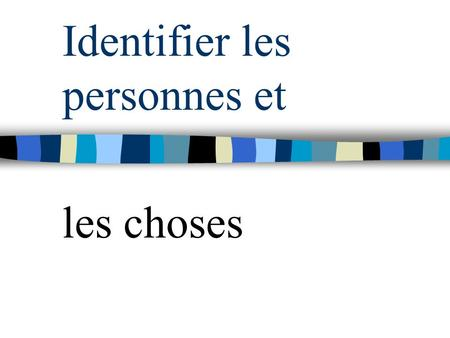 "Identifier les personnes et les choses. Les pronoms sujets JeI Tuyou (singular and less formal) Elleshe Ilhe Onone (often used to mean ""nous"" or people."