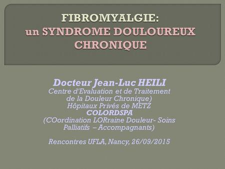 FIBROMYALGIE: un SYNDROME DOULOUREUX CHRONIQUE