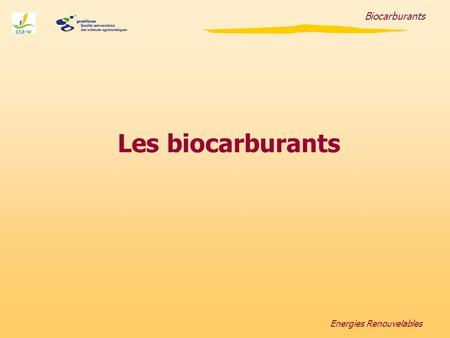 Biocarburants Energies Renouvelables Les biocarburants.