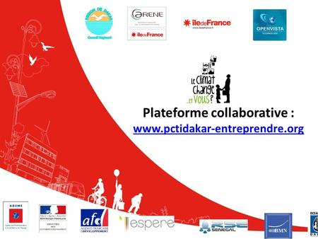 Merci pour votre attention! Plateforme collaborative : www.pctidakar-entreprendre.org.