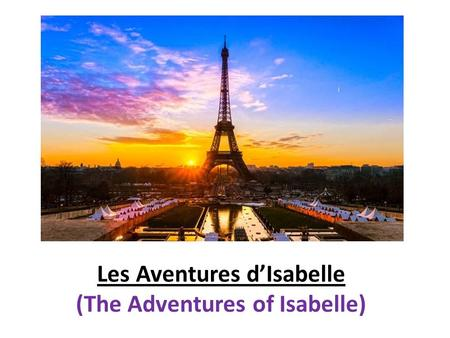 Les Aventures d'Isabelle (The Adventures of Isabelle)