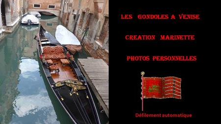 Les Gondoles a Venise CREATION MARINETTE PHOTOS PERSONNELLES Défilement automatique.