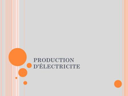 PRODUCTION D'ÉLECTRICITE