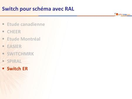 Switch pour schéma avec RAL  Etude canadienne  CHEER  Etude Montréal  EASIER  SWITCHMRK  SPIRAL  Switch ER.