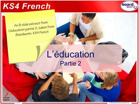 © Boardworks Ltd 20121 of 8 L'éducation Partie 2.