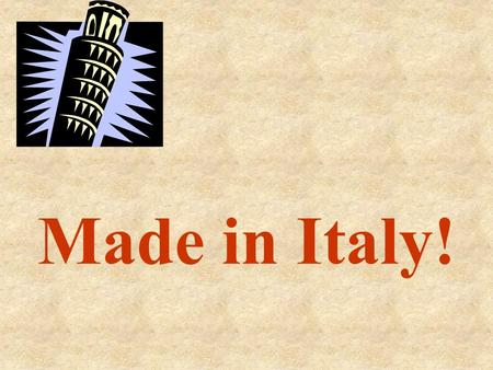 Made in Italy!. Soyons clairs, que cette discussion reste « circoncise » entre nous.