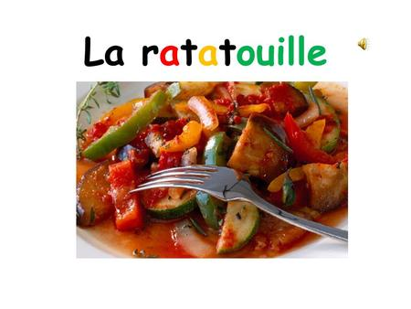 La ratatouille En France, en été, quand on va au marché.