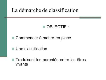 La démarche de classification