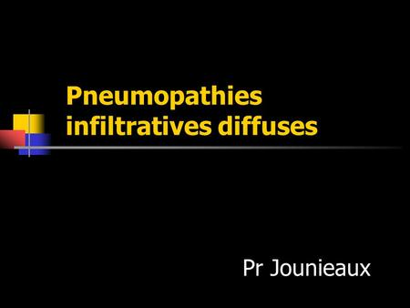 Pneumopathies infiltratives diffuses
