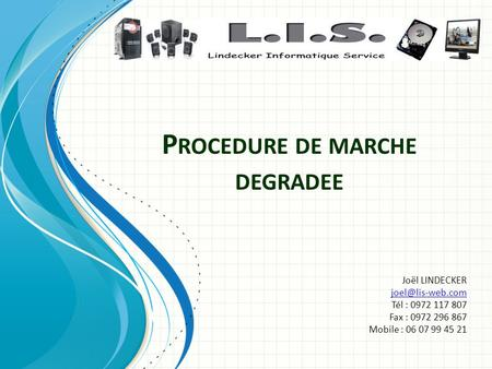Procedure de marche degradee