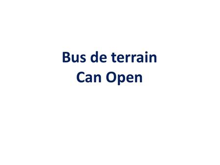 Bus de terrain Can Open.