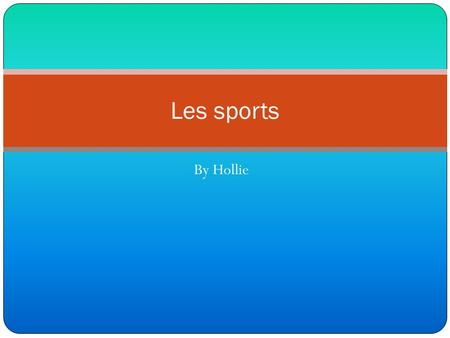 Les sports By Hollie.