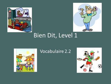 Bien Dit, Level 1 Vocabulaire 2.2. aller à la piscine.