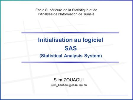 Initialisation au logiciel (Statistical Analysis System)