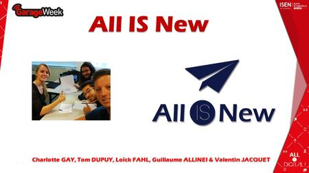 All IS New Charlotte GAY, Tom DUPUY, Loîck FAHL, Guillaume ALLINEI & Valentin JACQUET.