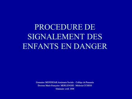 PROCEDURE DE SIGNALEMENT DES ENFANTS EN DANGER