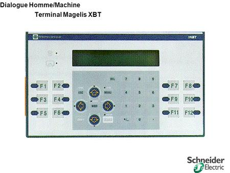 Division - Name - Date - Language 1 Dialogue Homme/Machine Terminal Magelis XBT.