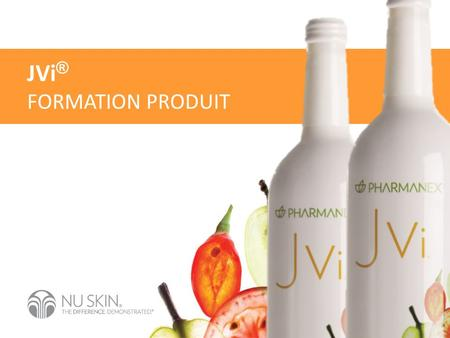 JVi ® FORMATION PRODUIT. JVi PRODUCT TRAINING VIVRE SAINEMENT.