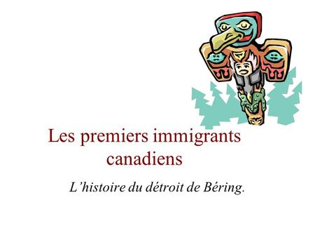 Les premiers immigrants canadiens