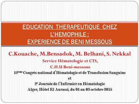 EDUCATION THERAPEUTIQUE CHEZ L'HEMOPHILE : EXPERIENCE DE BENI MESSOUS