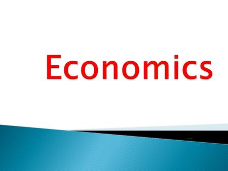 ©ollet  What is economics?  Why are we in an economics crisis?