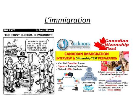 L'immigration. Immigration Les immigrants et immigrantes ou les descendants et descendants d'immigrants composent 98% du peuple canadien Il y a eu des.