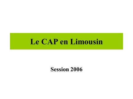 Le CAP en Limousin Session 2006.
