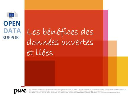 Les bénéfices des données ouvertes et liées PwC firms help organisations and individuals create the value they're looking for. We're a network of firms.
