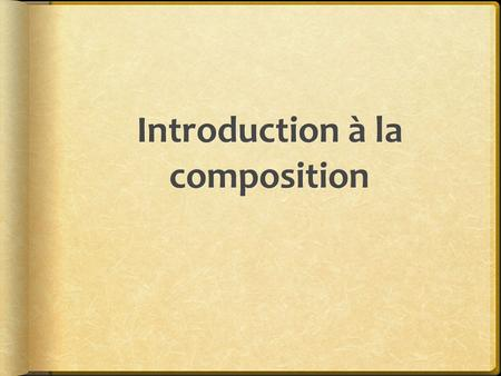 Introduction à la composition