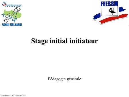 Stage initial initiateur