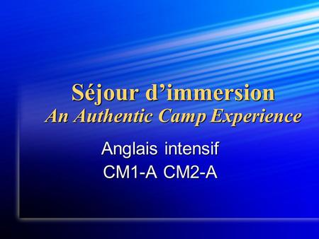Séjour d'immersion An Authentic Camp Experience Anglais intensif CM1-A CM2-A.