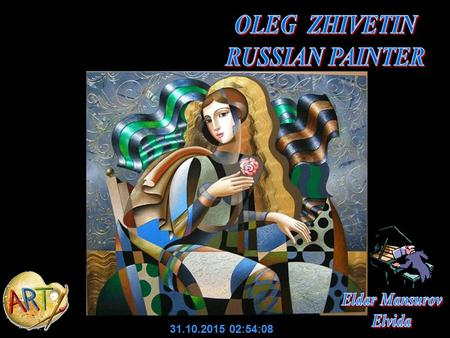 OLEG ZHIVETIN RUSSIAN PAINTER