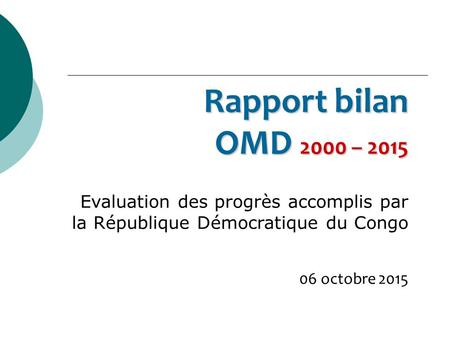 Rapport bilan OMD 2000 – 2015 Evaluation des progrès accomplis par