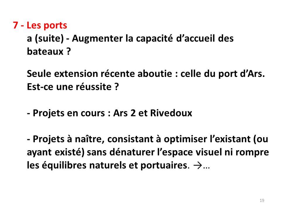 7 - les ports b) - nouveau port pour petits bateaux, Caractéristiques des zones concernées : très basses et faciles à amener à une cote suffisante pour les petites unités.