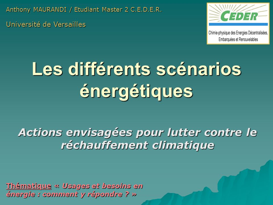 2 Les différents scénarios énergétiques  Contexte et but des scénarios  Scénarios du G.I.E.C.