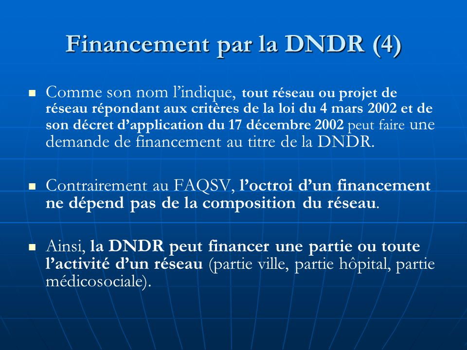 Les financements de la DNDR sont attribués conjointement par le directeur de l'ARH et le directeur de l'URCAM.