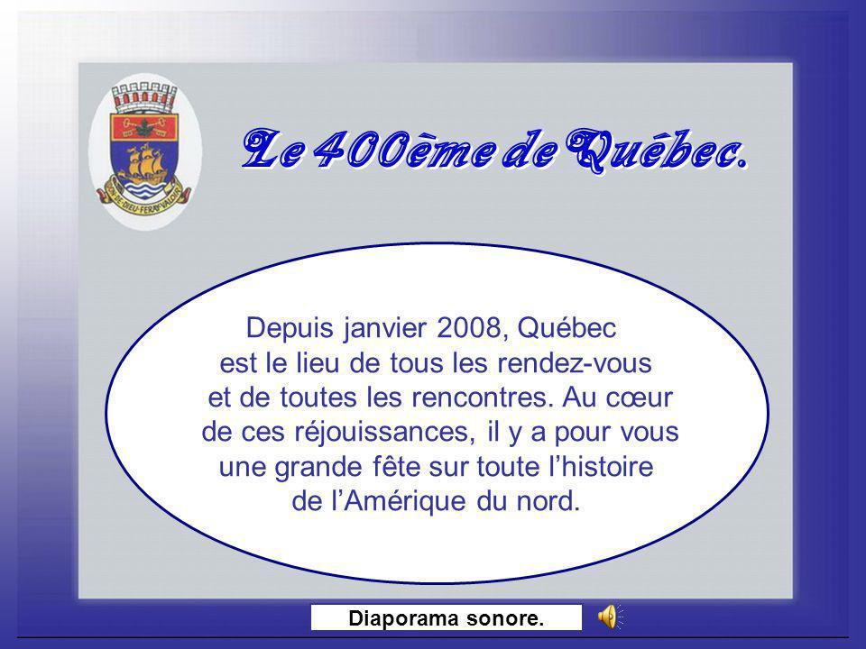 Le 400ème deQuébec.Le 400ème deQuébec. Diaporama sonore.