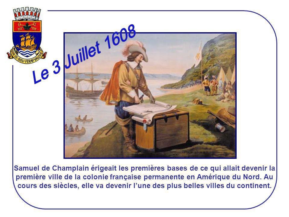 Samuel de Champlain érigeait les premières bases de ce qui allait devenir la première ville de la colonie française permanente en Amérique du Nord.