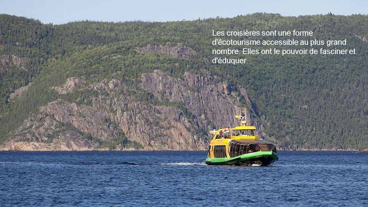 Les croisières sont une forme d écotourisme accessible au plus grand nombre.